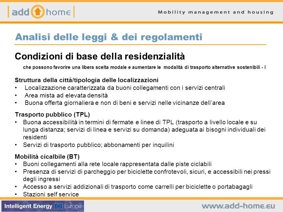 Ulteriori osservazioni Lo sviluppo delle aree residenziali deve avvenire in primis nei bacini serviti dal trasporto pubblico.
