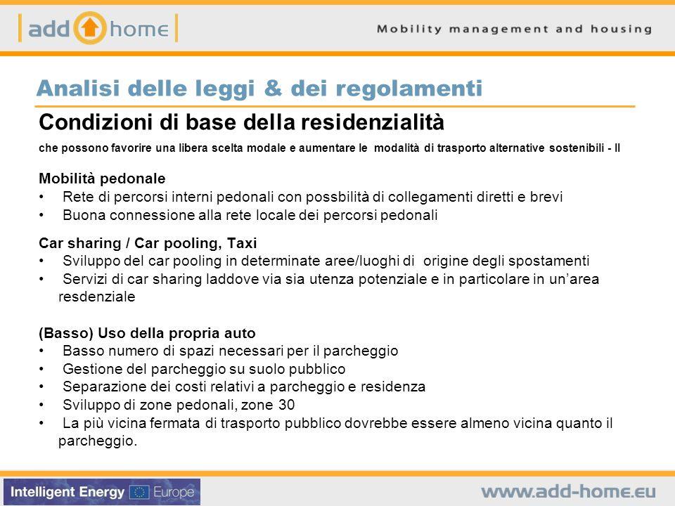 Condizioni di base della residenzialità che possono favorire una libera scelta modale e aumentare le modalità di trasporto alternative sostenibili - I