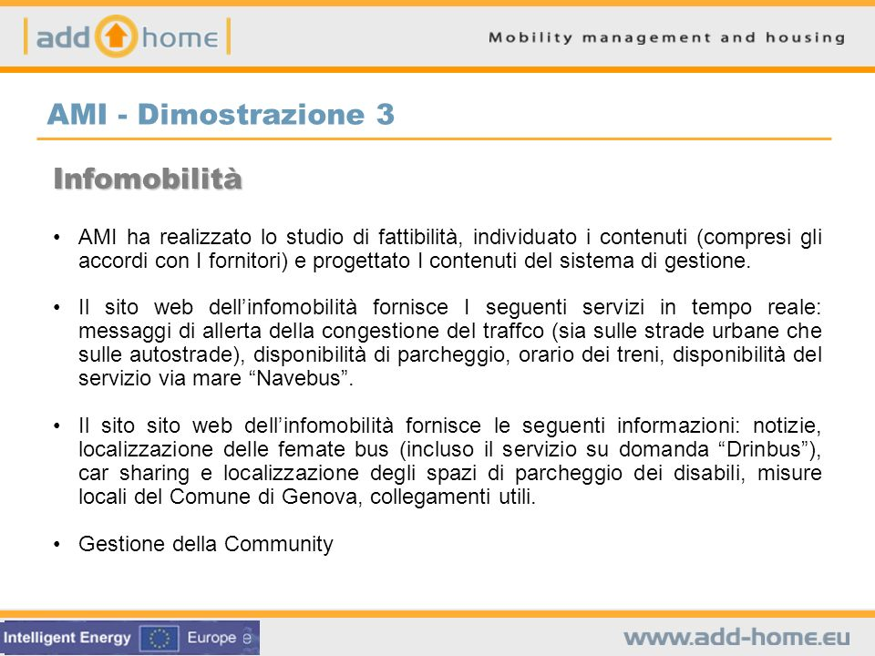 Infomobilità AMI ha realizzato lo studio di fattibilità, individuato i contenuti (compresi gli accordi con I fornitori) e progettato I contenuti del s