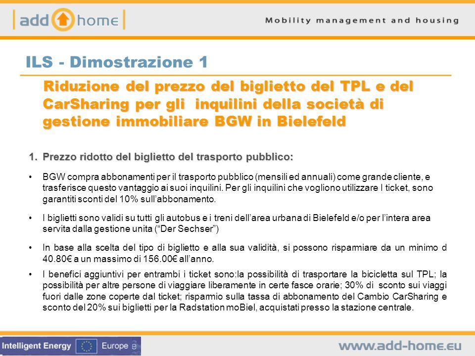 ILS - Dimostrazione 1 Riduzione del prezzo del biglietto del TPL e del CarSharing per gli inquilini della società di gestione immobiliare BGW in Biele