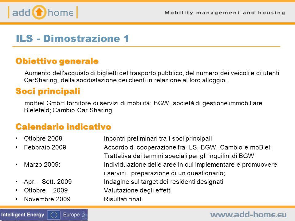 ILS - Dimostrazione 1 Obiettivo generale Aumento dell'acquisto di biglietti del trasporto pubblico, del numero dei veicoli e di utenti CarSharing, del