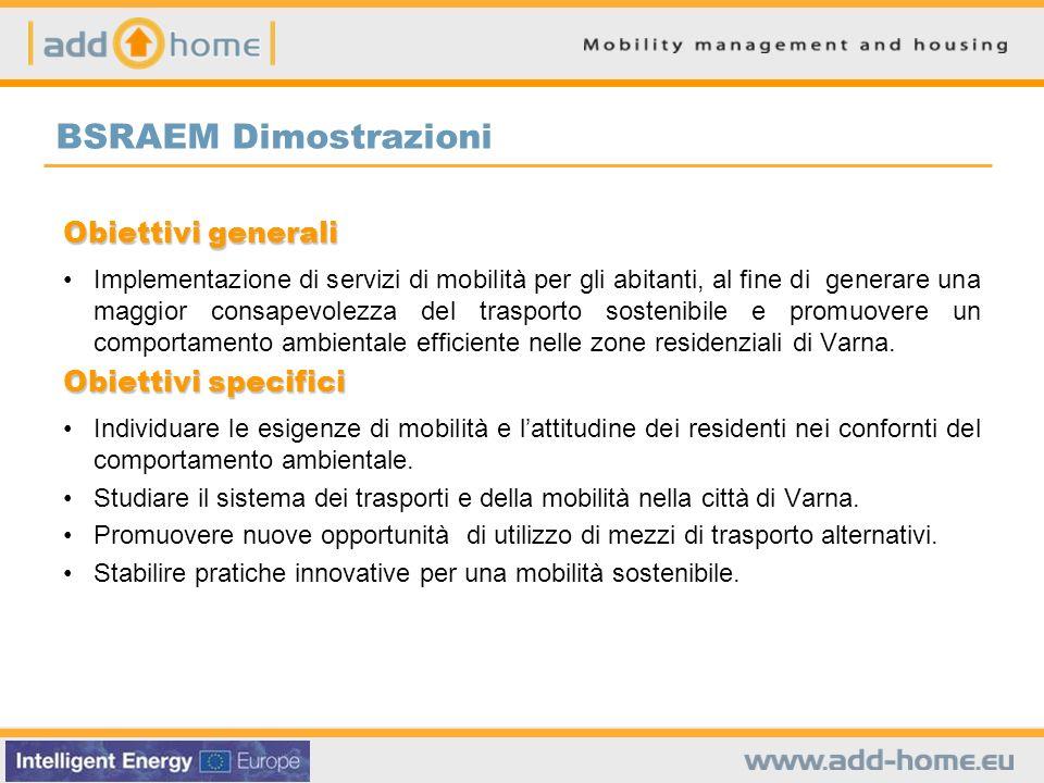 BSRAEM Dimostrazioni Obiettivi generali Implementazione di servizi di mobilità per gli abitanti, al fine di generare una maggior consapevolezza del tr