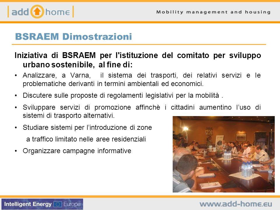 BSRAEM Dimostrazioni Iniziativa di BSRAEM per l'istituzione del comitato per sviluppo urbano sostenibile, al fine di: Analizzare, a Varna, il sistema