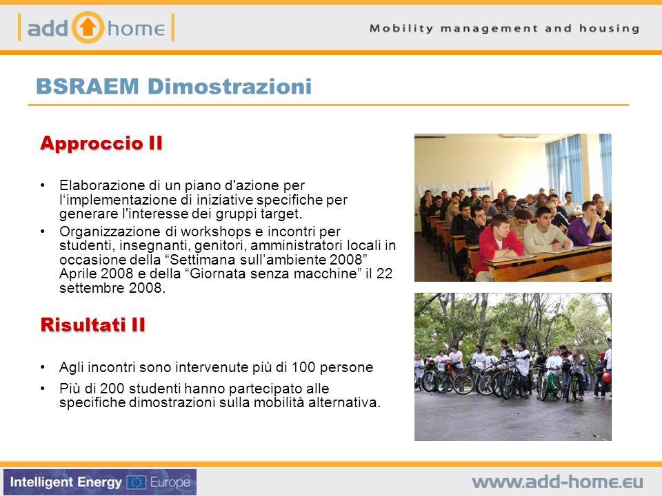BSRAEM Dimostrazioni Approccio II Elaborazione di un piano d'azione per limplementazione di iniziative specifiche per generare l'interesse dei gruppi