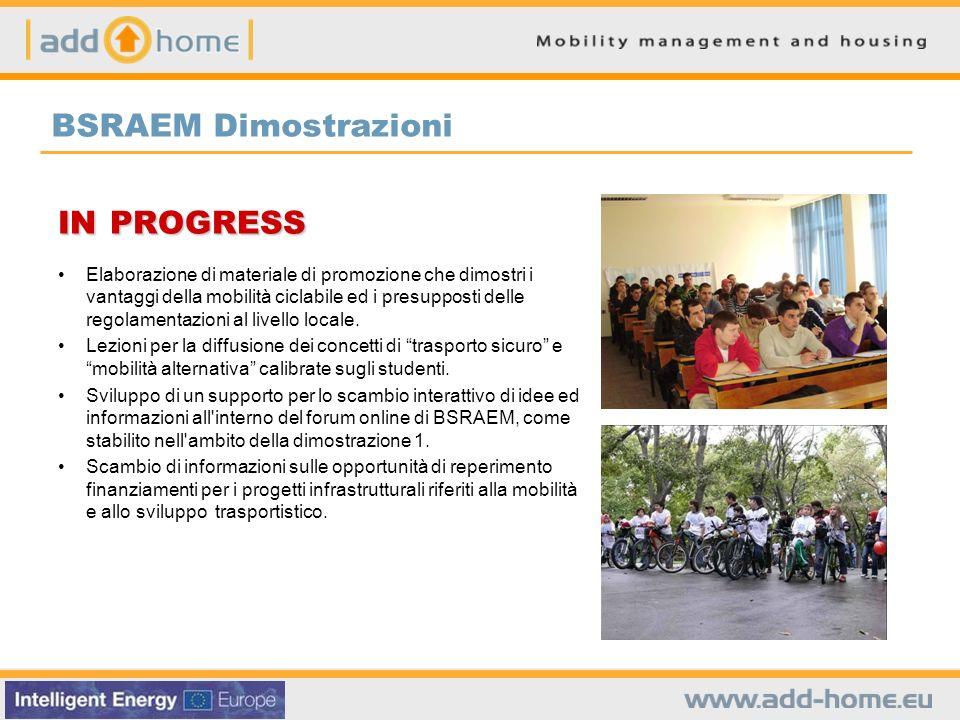 BSRAEM Dimostrazioni IN PROGRESS Elaborazione di materiale di promozione che dimostri i vantaggi della mobilità ciclabile ed i presupposti delle regol