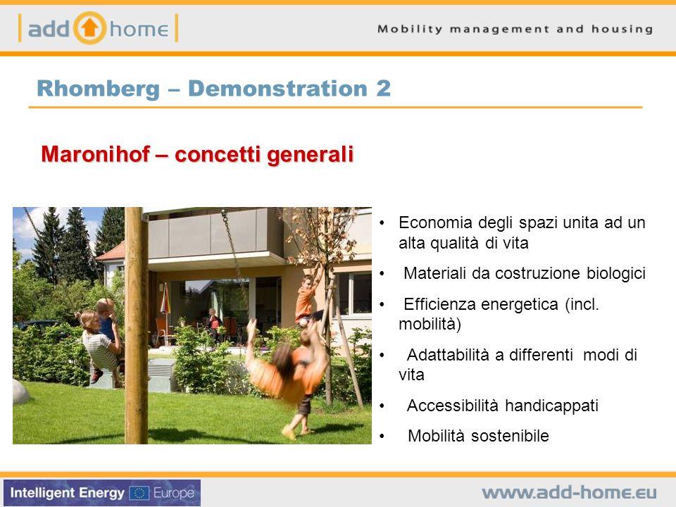 Rhomberg – Demonstration 2 Maronihof – concetti generali Economia degli spazi unita ad un alta qualità di vita Materiali da costruzione biologici Effi