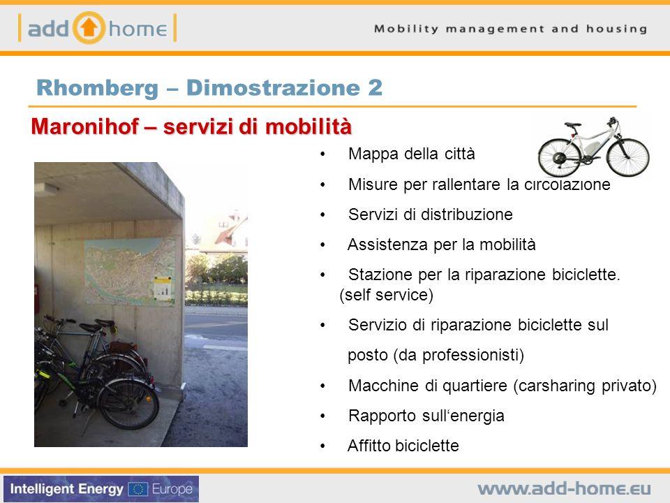 Rhomberg – Dimostrazione 2 Maronihof – servizi di mobilità Mappa della città Misure per rallentare la circolazione Servizi di distribuzione Assistenza