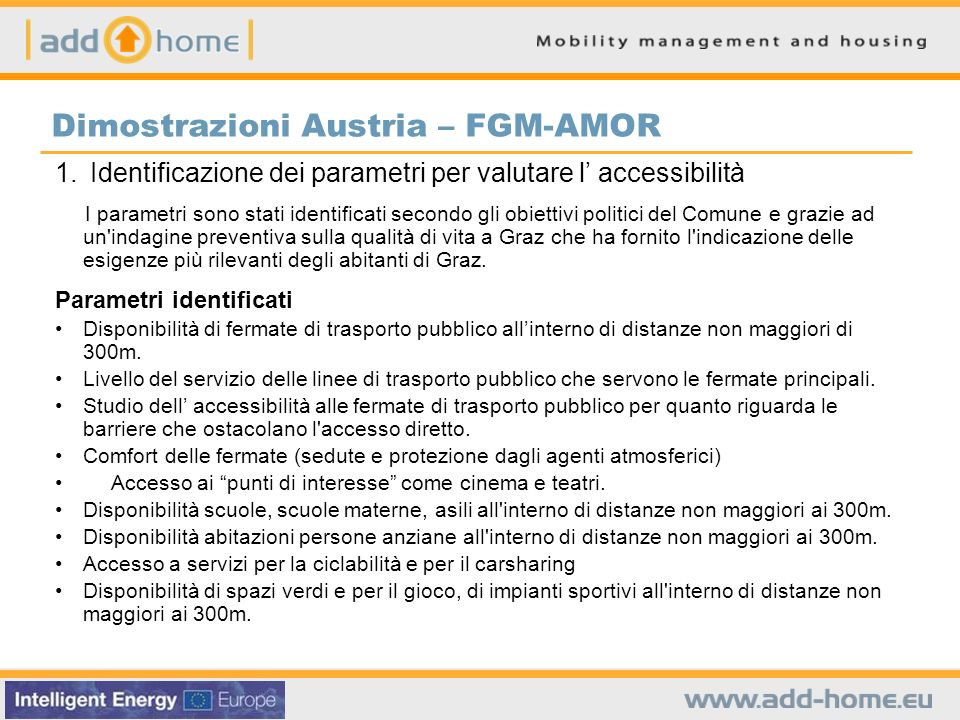 Dimostrazioni Austria – FGM-AMOR 1. Identificazione dei parametri per valutare l accessibilità I parametri sono stati identificati secondo gli obietti