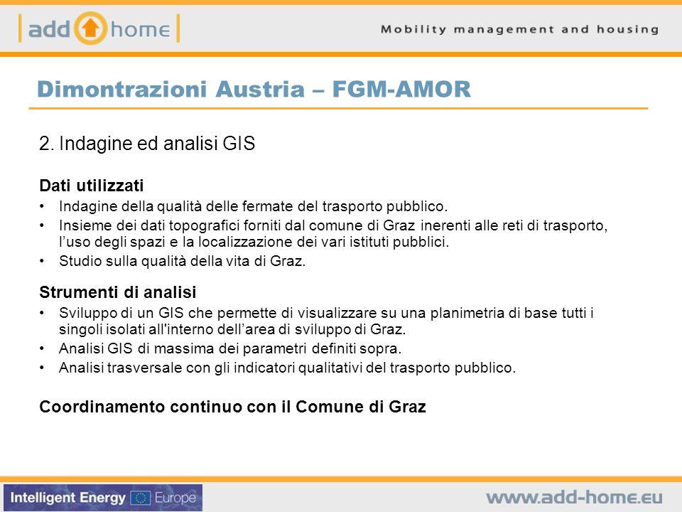 Dimontrazioni Austria – FGM-AMOR 2.Indagine ed analisi GIS Dati utilizzati Indagine della qualità delle fermate del trasporto pubblico. Insieme dei da