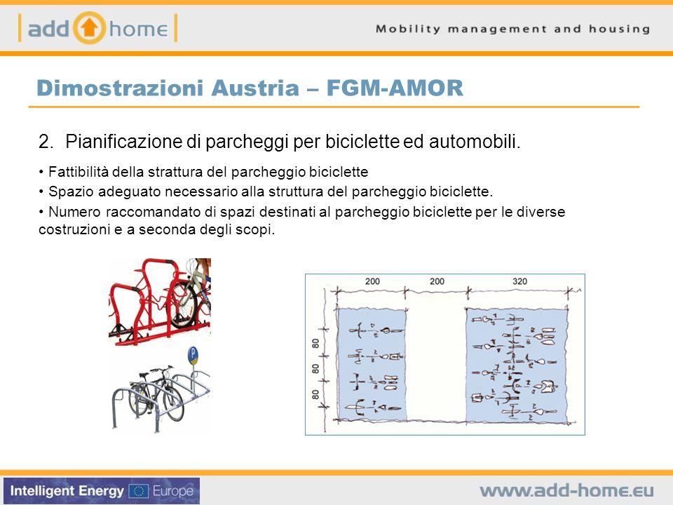 Dimostrazioni Austria – FGM-AMOR 2. Pianificazione di parcheggi per biciclette ed automobili. Fattibilità della strattura del parcheggio biciclette Sp