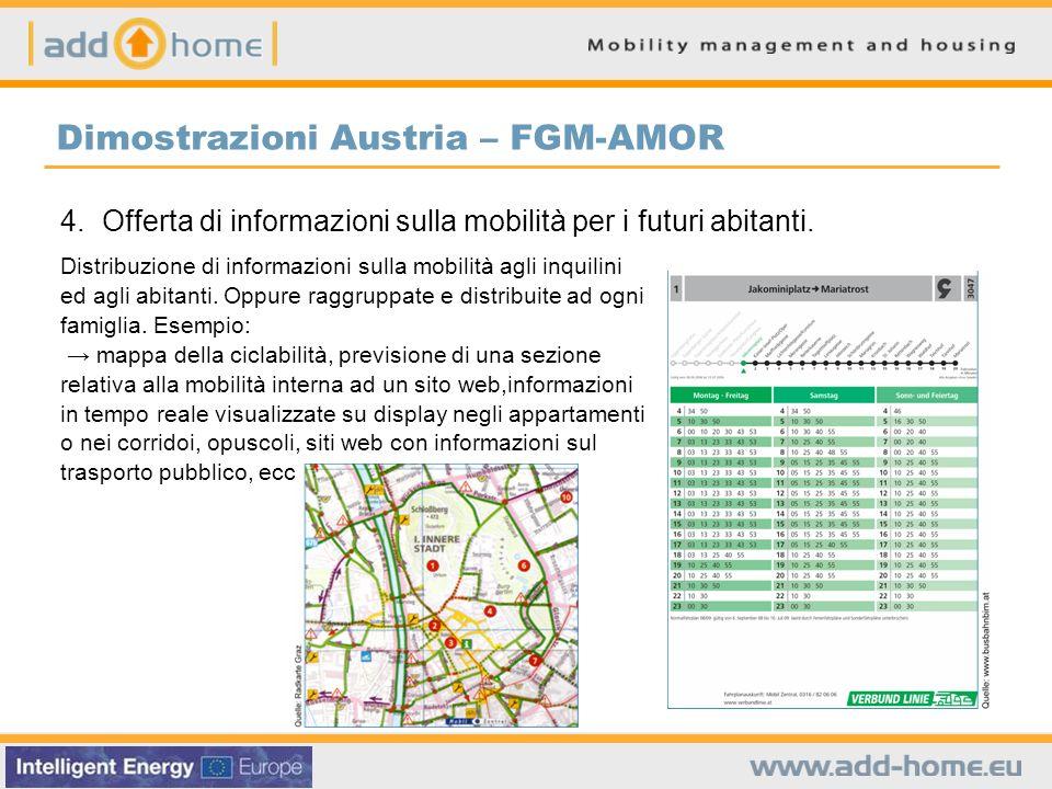 Dimostrazioni Austria – FGM-AMOR 4. Offerta di informazioni sulla mobilità per i futuri abitanti. Distribuzione di informazioni sulla mobilità agli in