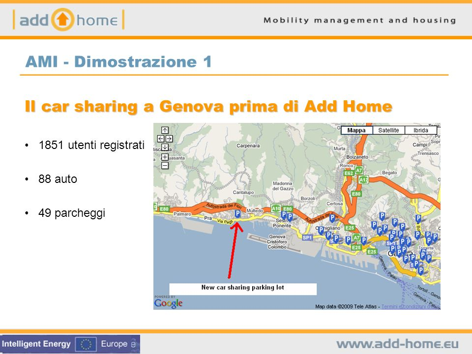 Il car sharing a Genova prima di Add Home 1851 utenti registrati 88 auto 49 parcheggi AMI - Dimostrazione 1
