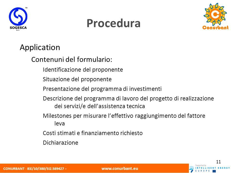CONURBANT - IEE/10/380/SI2.589427 - www.conurbant.eu 11 Application Contenuni del formulario: Identificazione del proponente Situazione del proponente