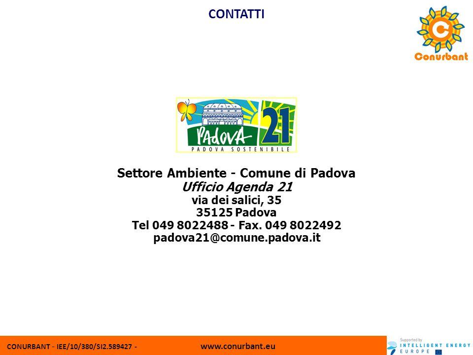 CONURBANT - IEE/10/380/SI2.589427 - www.conurbant.eu Settore Ambiente - Comune di Padova Ufficio Agenda 21 via dei salici, 35 35125 Padova Tel 049 802
