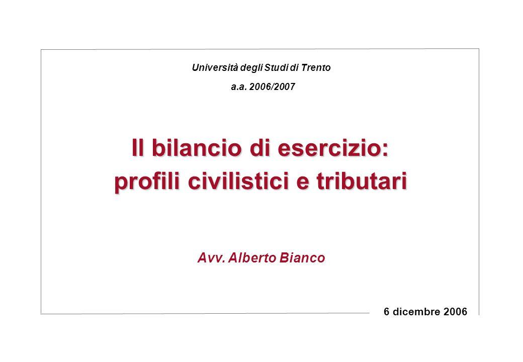 Il bilancio di esercizio: profili civilistici e tributari 6 dicembre 2006 Avv.