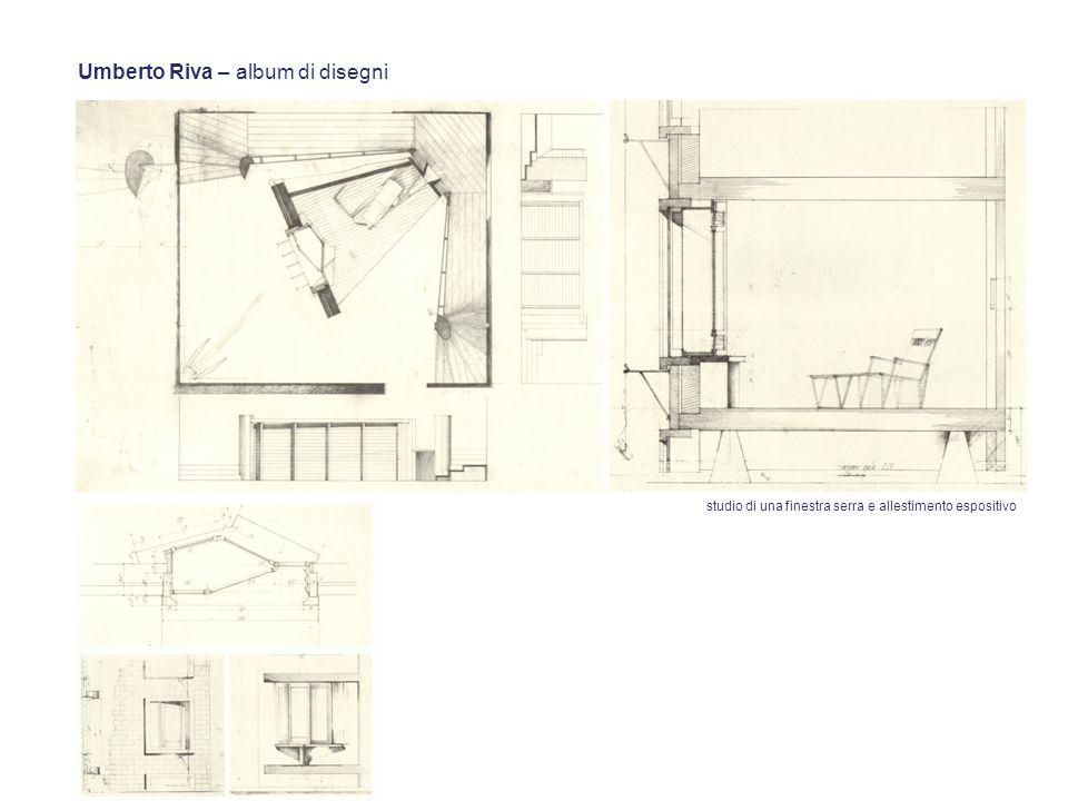 Umberto Riva – album di disegni studio di una finestra serra e allestimento espositivo
