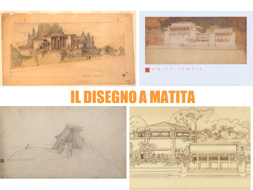 IL DISEGNO A MATITA Frank Lloyd Wright