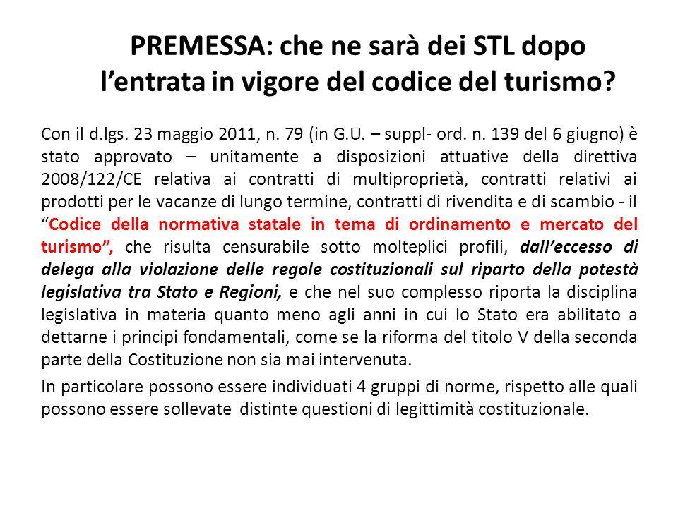 PREMESSA: che ne sarà dei STL dopo lentrata in vigore del codice del turismo? Con il d.lgs. 23 maggio 2011, n. 79 (in G.U. – suppl- ord. n. 139 del 6