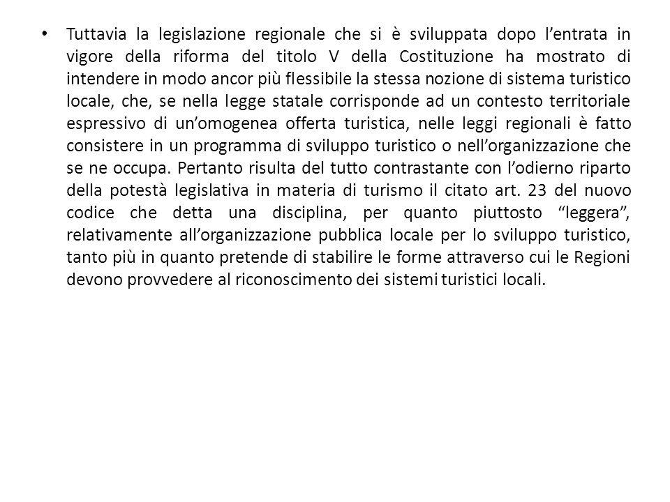 Tuttavia la legislazione regionale che si è sviluppata dopo lentrata in vigore della riforma del titolo V della Costituzione ha mostrato di intendere