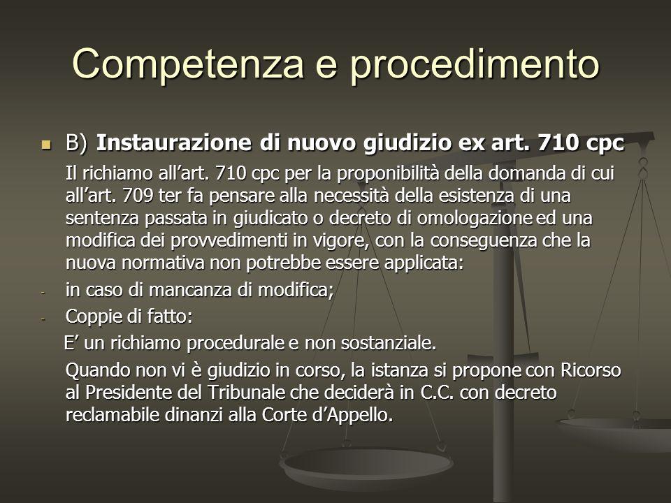 Competenza e procedimento B) Instaurazione di nuovo giudizio ex art. 710 cpc B) Instaurazione di nuovo giudizio ex art. 710 cpc Il richiamo allart. 71