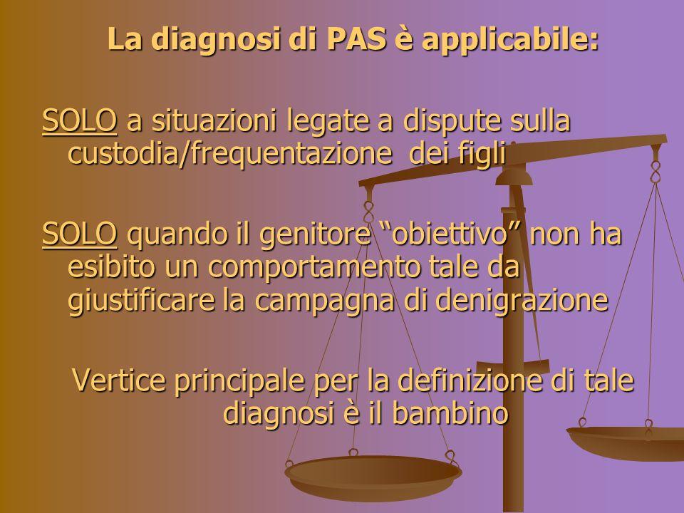 Labuso e la PAS Non è possibile effettuare una diagnosi di PAS nei casi in cui sia presente un reale abuso (sessuale o psicologico) da parte del genitore alienato.