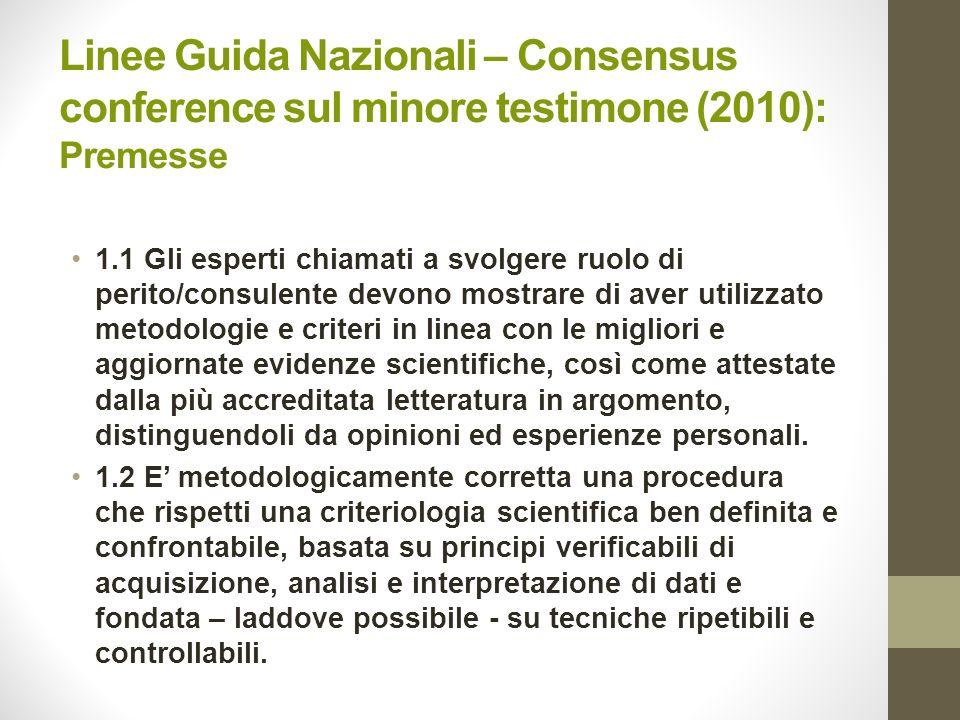 Linee Guida Nazionali – Consensus conference sul minore testimone (2010): Premesse 1.1 Gli esperti chiamati a svolgere ruolo di perito/consulente devo