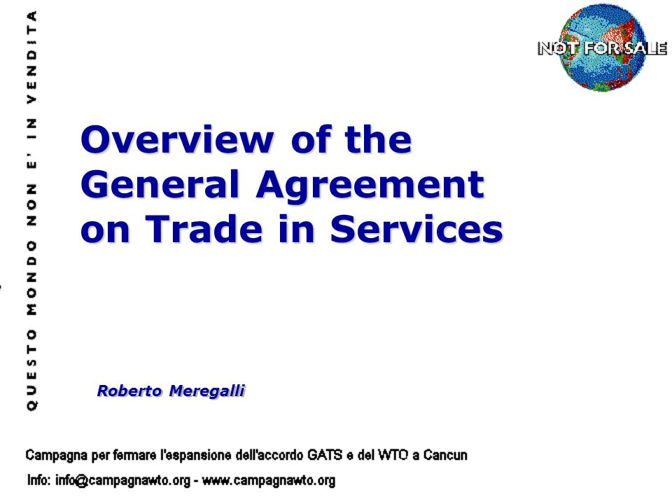 Roberto Meregalli Overview of the General Agreement on Trade in Services