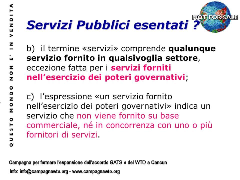 Servizi Pubblici esentati ? b) il termine «servizi» comprende qualunque servizio fornito in qualsivoglia settore, eccezione fatta per i servizi fornit