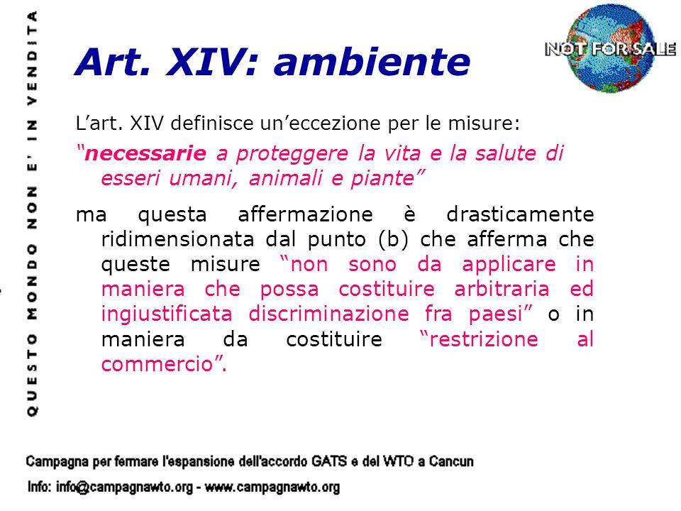 Lart. XIV definisce uneccezione per le misure: necessarie a proteggere la vita e la salute di esseri umani, animali e piante ma questa affermazione è