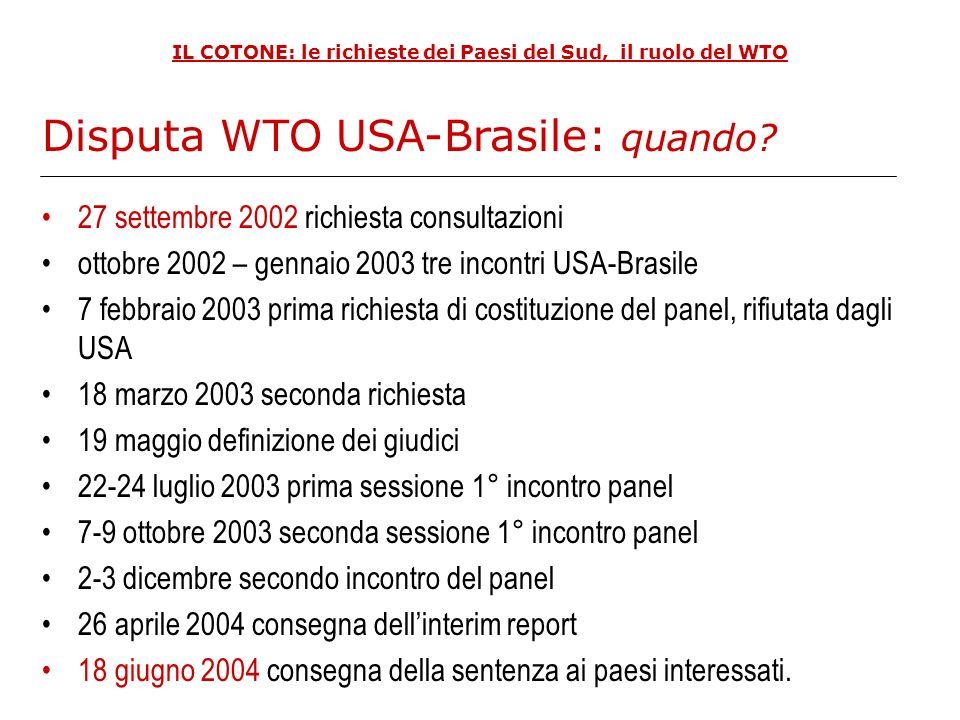 IL COTONE: le richieste dei Paesi del Sud, il ruolo del WTO 27 settembre 2002 richiesta consultazioni ottobre 2002 – gennaio 2003 tre incontri USA-Bra