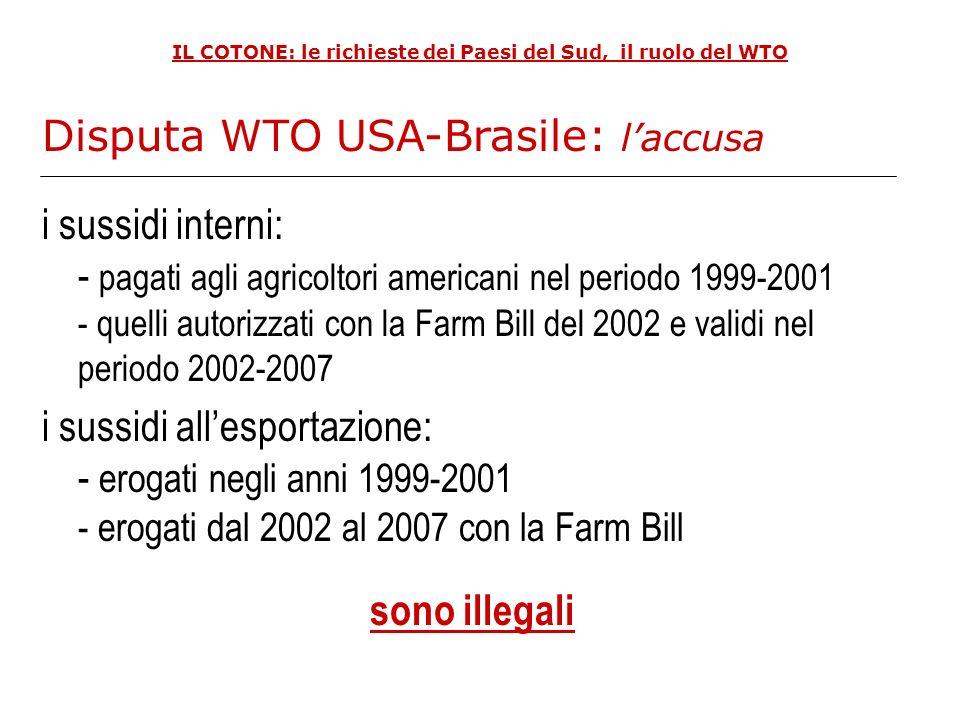 IL COTONE: le richieste dei Paesi del Sud, il ruolo del WTO i sussidi interni: - pagati agli agricoltori americani nel periodo 1999-2001 - quelli auto