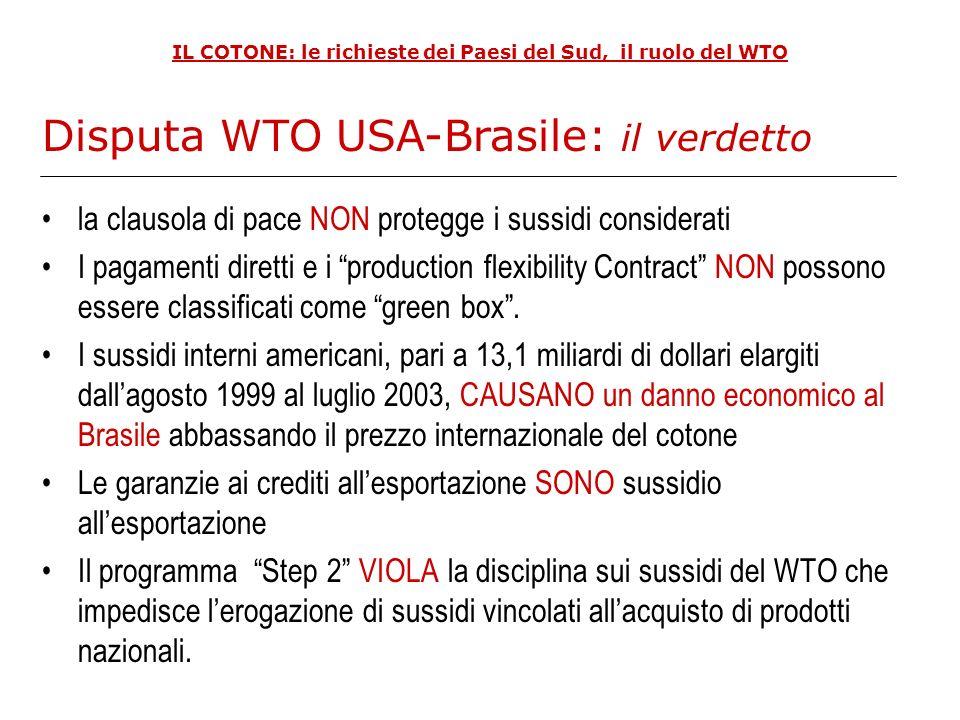 IL COTONE: le richieste dei Paesi del Sud, il ruolo del WTO la clausola di pace NON protegge i sussidi considerati I pagamenti diretti e i production