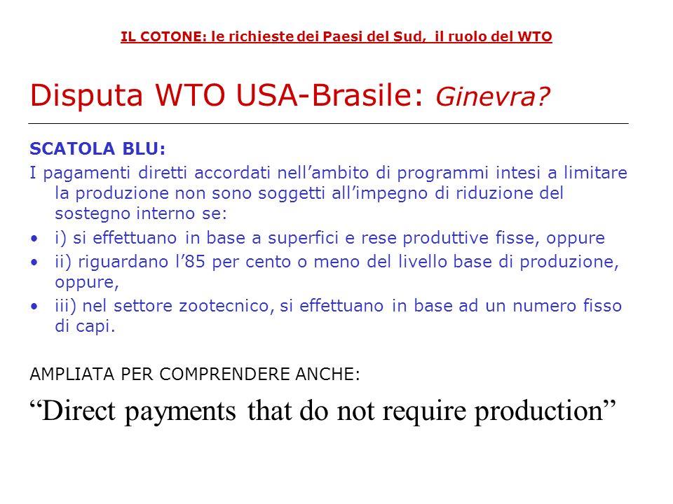 IL COTONE: le richieste dei Paesi del Sud, il ruolo del WTO SCATOLA BLU: I pagamenti diretti accordati nellambito di programmi intesi a limitare la pr