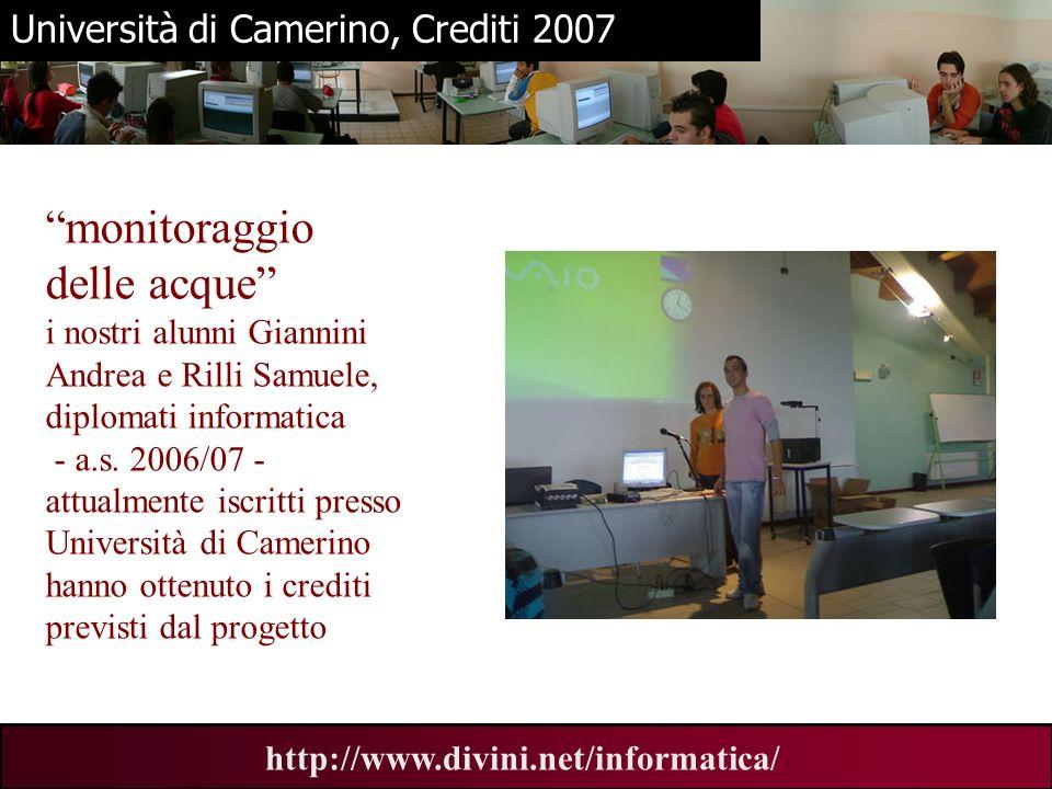 00 AN 6 http://www.divini.net/informatica/ Università di Camerino, Crediti 2007 monitoraggio delle acque i nostri alunni Giannini Andrea e Rilli Samue