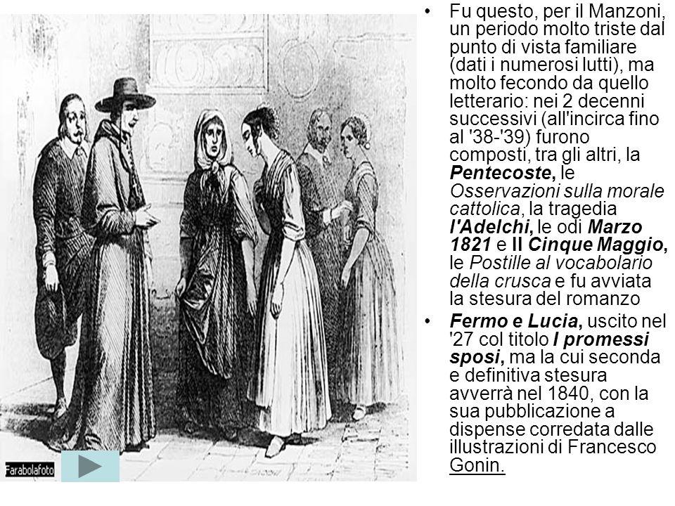 Lo stesso anno della sua conversione Manzoni torna a vivere a Milano, dove resterà poi fino alla morte, ad eccezione di alcuni mesi trascorsi a Parigi