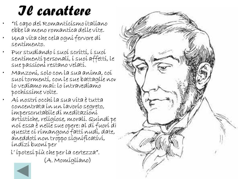 Il carattere Il capo del Romanticismo italiano ebbe la meno romantica delle vite.
