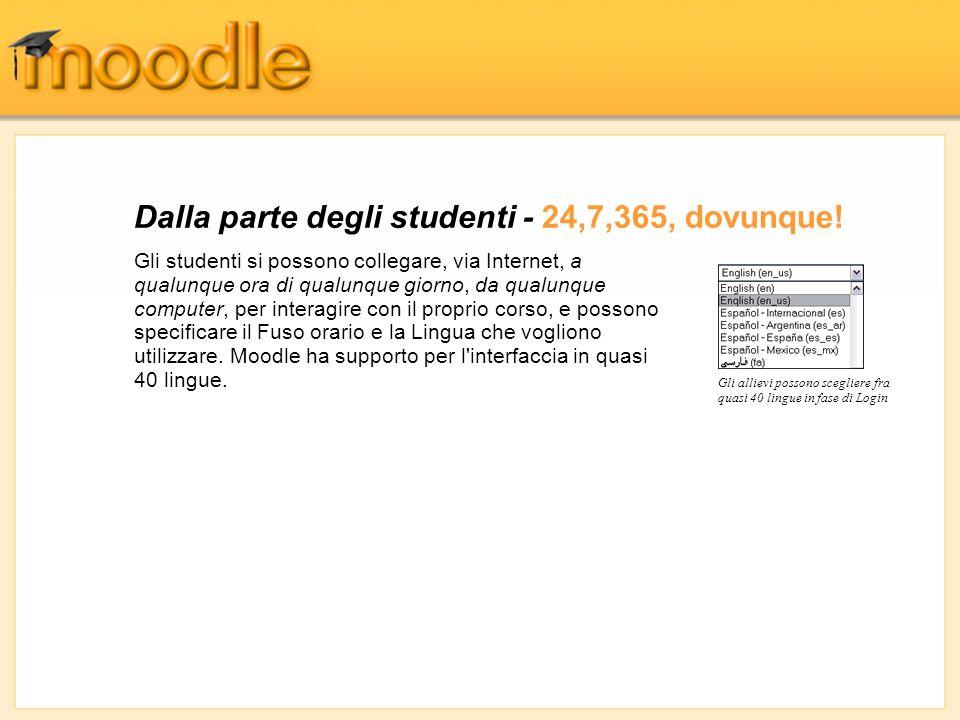 Dalla parte degli studenti - 24,7,365, dovunque! Gli allievi possono scegliere fra quasi 40 lingue in fase di Login Gli studenti si possono collegare,