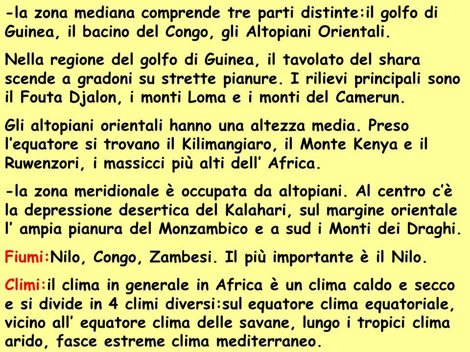 -la zona mediana comprende tre parti distinte:il golfo di Guinea, il bacino del Congo, gli Altopiani Orientali. Nella regione del golfo di Guinea, il