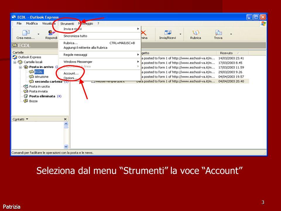 Patrizia 3 Seleziona dal menu Strumenti la voce Account