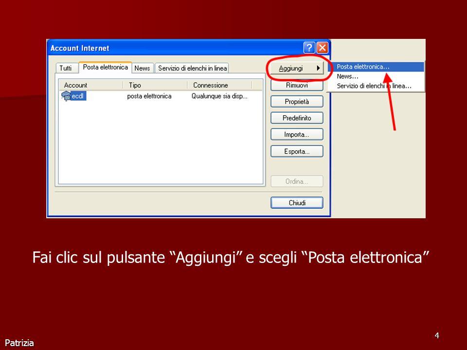 Patrizia 4 Fai clic sul pulsante Aggiungi e scegli Posta elettronica