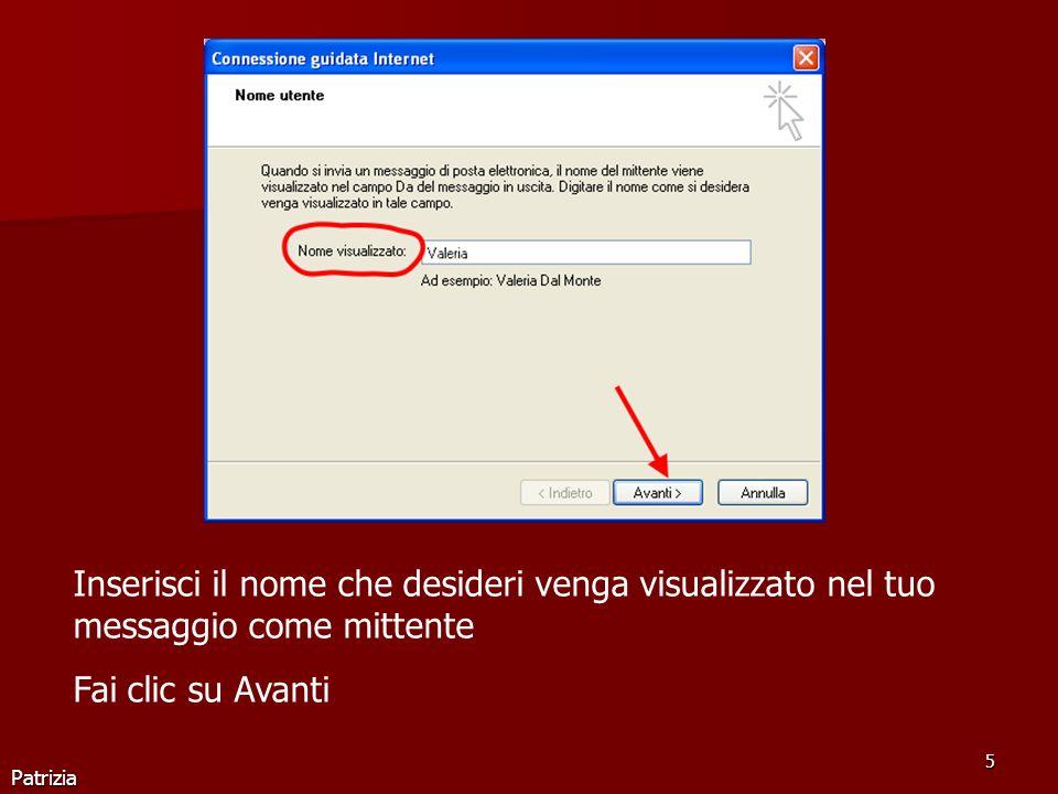 Patrizia 5 Inserisci il nome che desideri venga visualizzato nel tuo messaggio come mittente Fai clic su Avanti