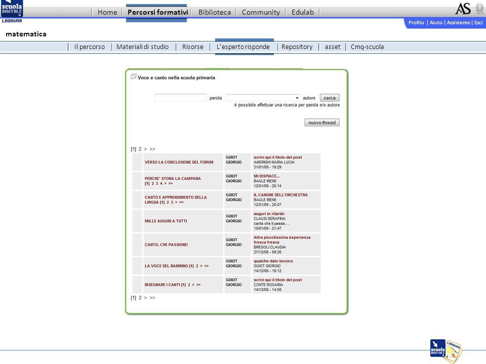 Profilo | Aiuto | Assistente | Esci matematica Materiali di studio RisorseLesperto risponde Il percorso Percorsi formativiBibliotecaCommunityEdulabHome Cmq-scuola Repositoryasset