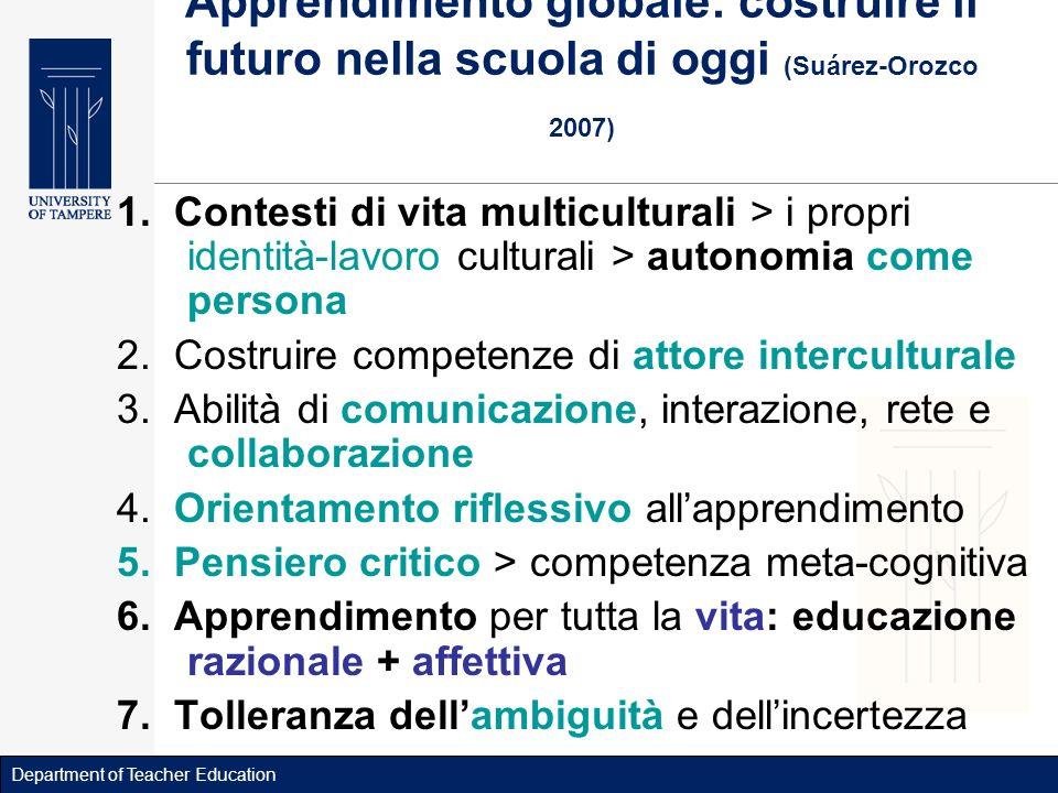 Department of Teacher Education Apprendimento globale: costruire il futuro nella scuola di oggi (Suárez-Orozco 2007) 1.