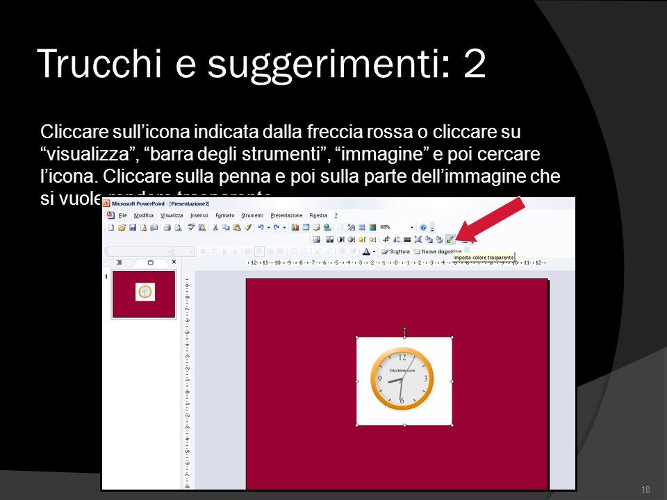 Trucchi e suggerimenti: 2 Cliccare sullicona indicata dalla freccia rossa o cliccare su visualizza, barra degli strumenti, immagine e poi cercare licona.