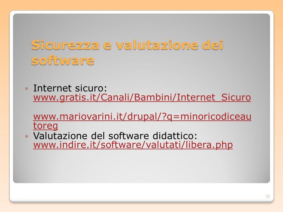 Sicurezza e valutazione dei software Internet sicuro: www.gratis.it/Canali/Bambini/Internet_Sicuro www.gratis.it/Canali/Bambini/Internet_Sicuro www.ma