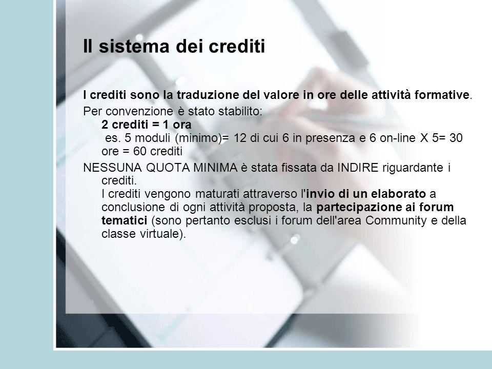 Il sistema dei crediti I crediti sono la traduzione del valore in ore delle attività formative. Per convenzione è stato stabilito: 2 crediti = 1 ora e