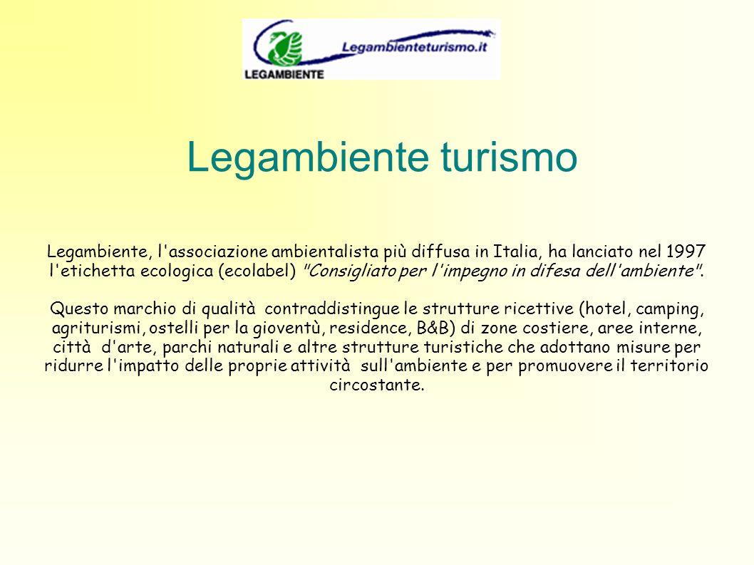 Legambiente turismo Legambiente, l'associazione ambientalista più diffusa in Italia, ha lanciato nel 1997 l'etichetta ecologica (ecolabel)