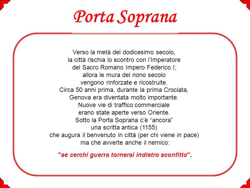 a P o r t a S o p r a n a dalla Metro di Piazza De Ferrari il nostro percorso