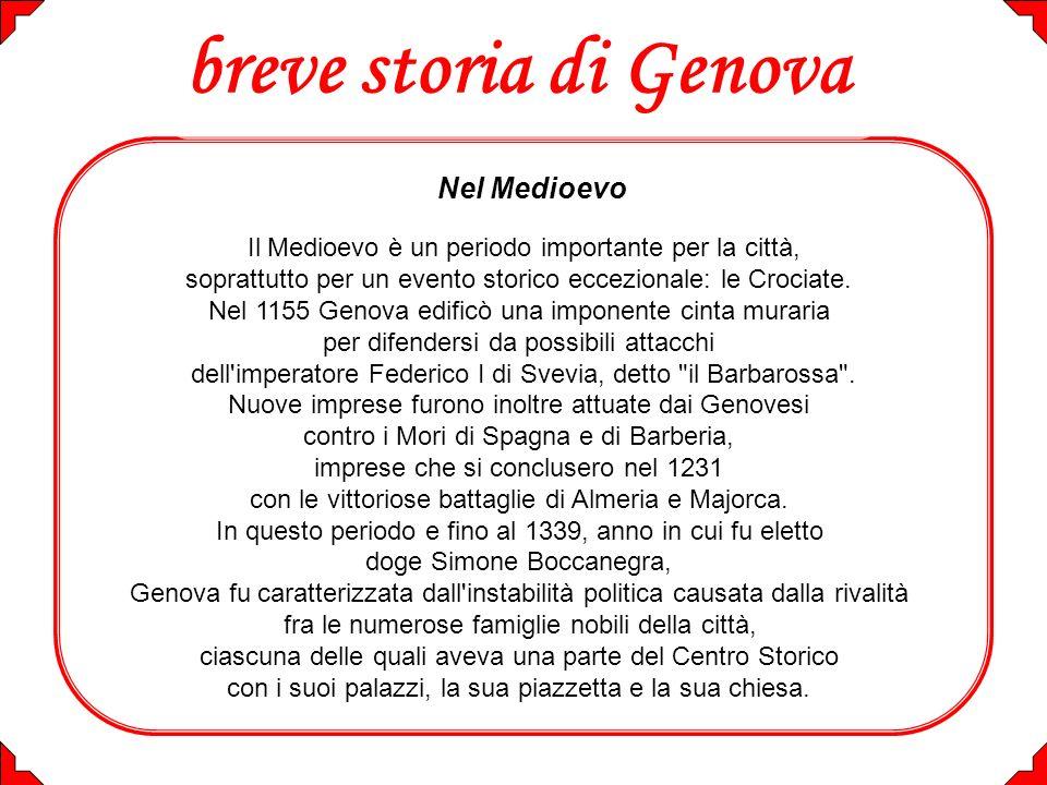 Nonostante tali problemi interni Genova rimase sempre uno dei massimi centri commerciali ed economici d Europa, grazie al suo popolo di navigatori e di mercanti appassionati e spregiudicati.