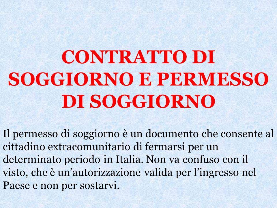 IL VISTO DI INGRESSO Per poter entrare in territorio italiano il cittadino extracomunitario deve essere in possesso di un passaporto valido e del vist